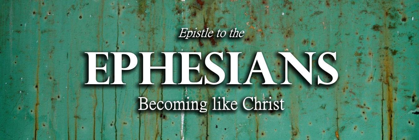 Ephesians: Becoming Like Christ